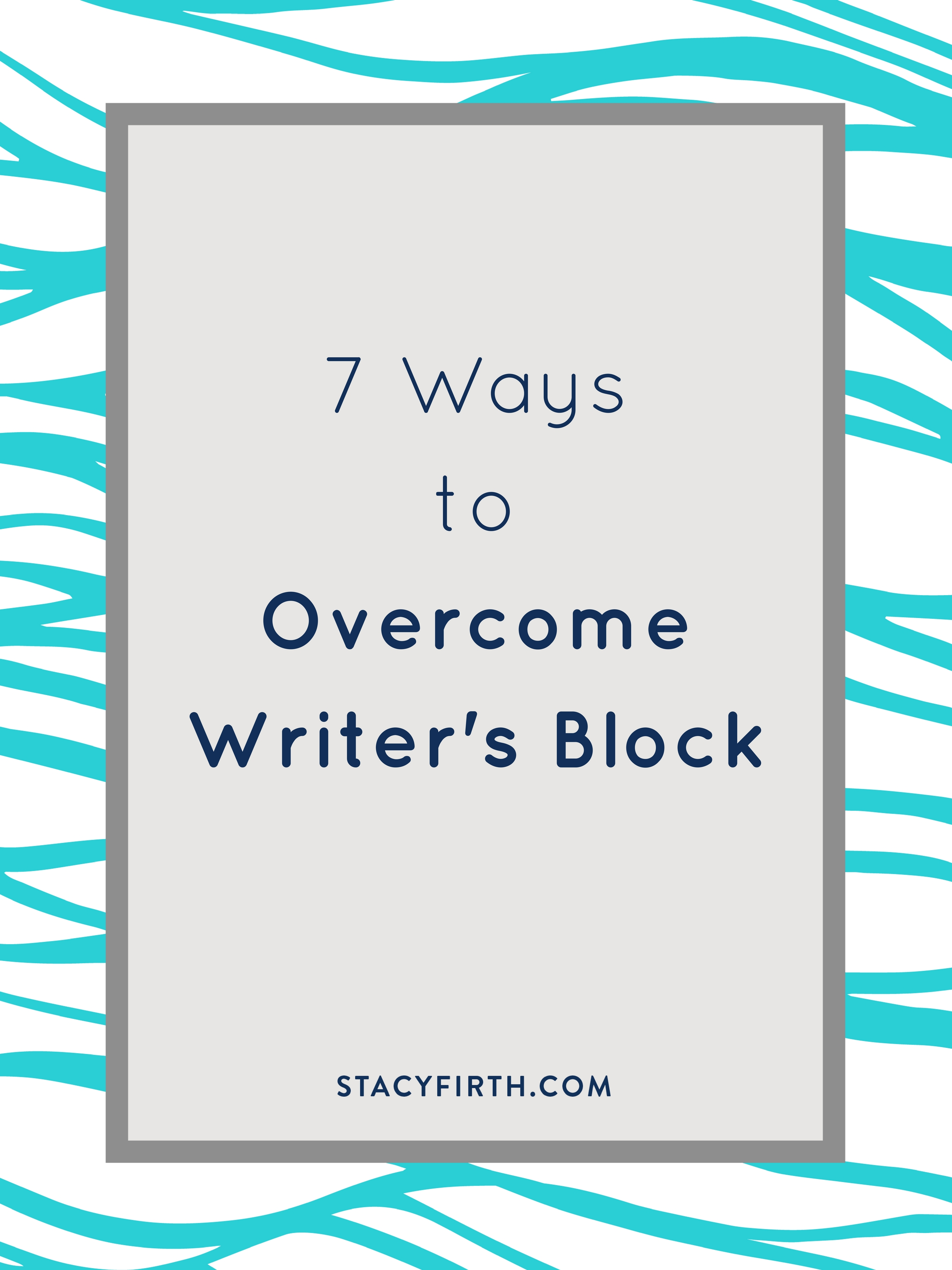 7 Ways to Overcome Writer's Block