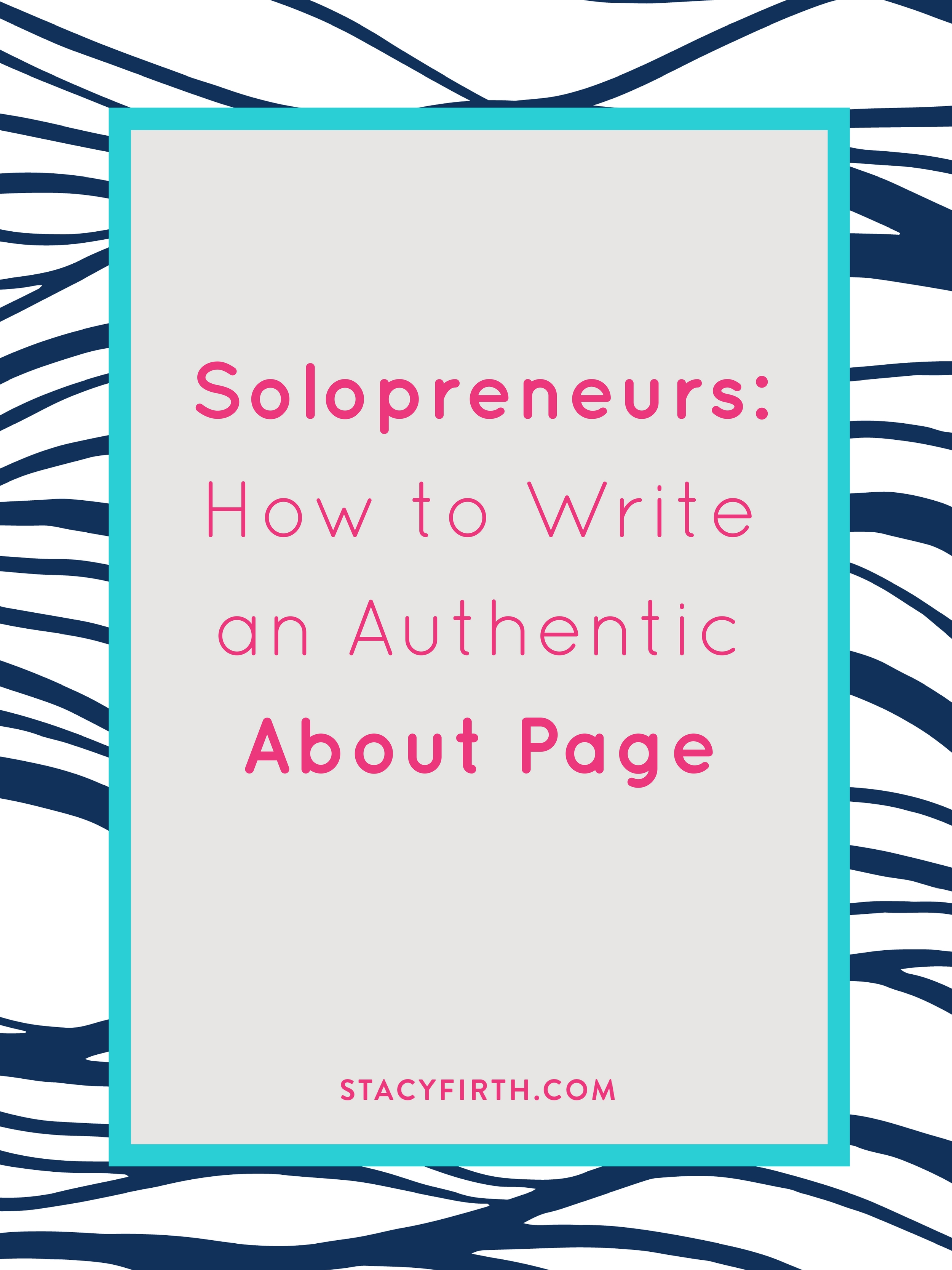 Solopreneurs: How to Write an Authentic About Page