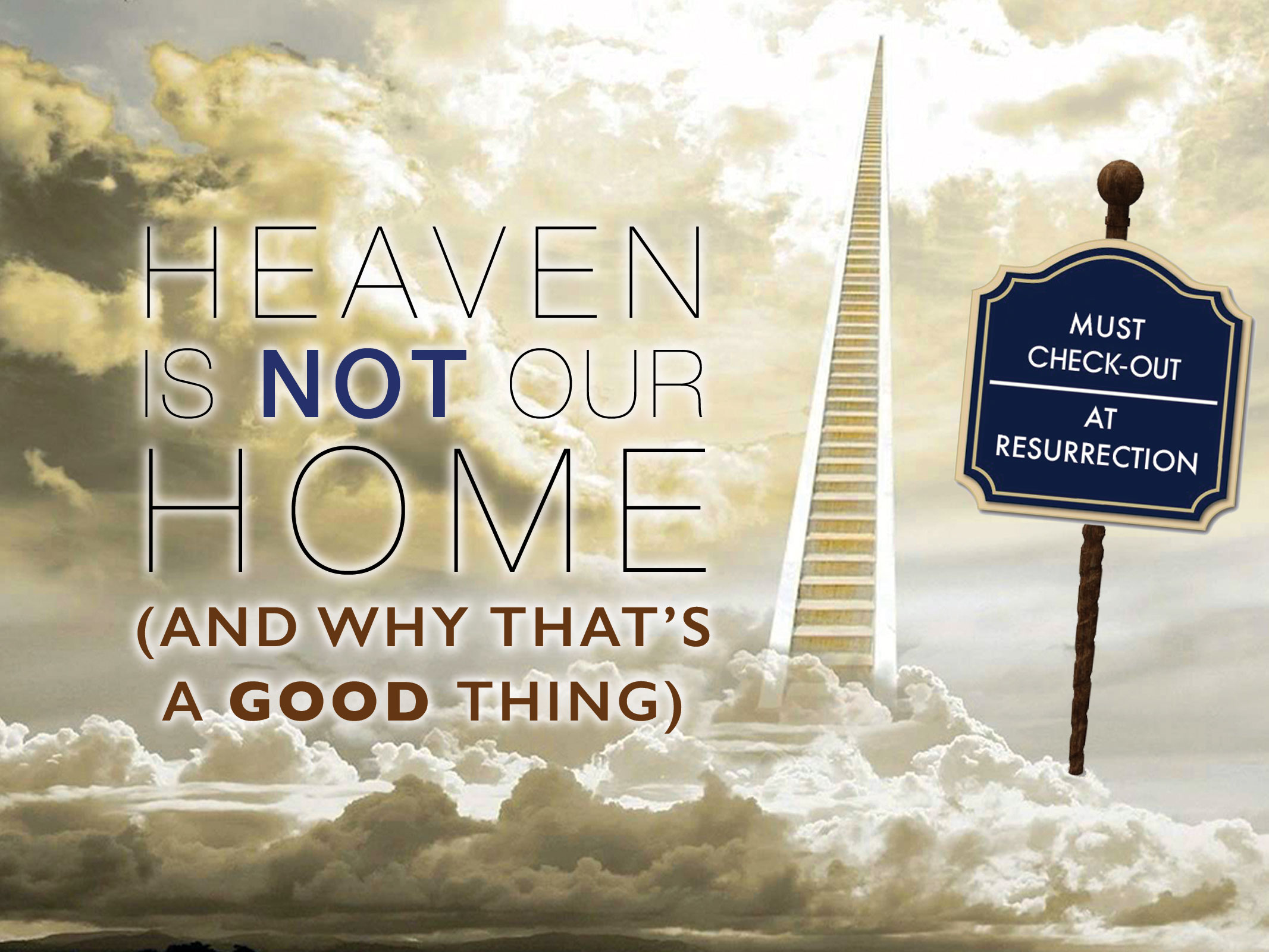 Heaven is Not Our Home.jpg