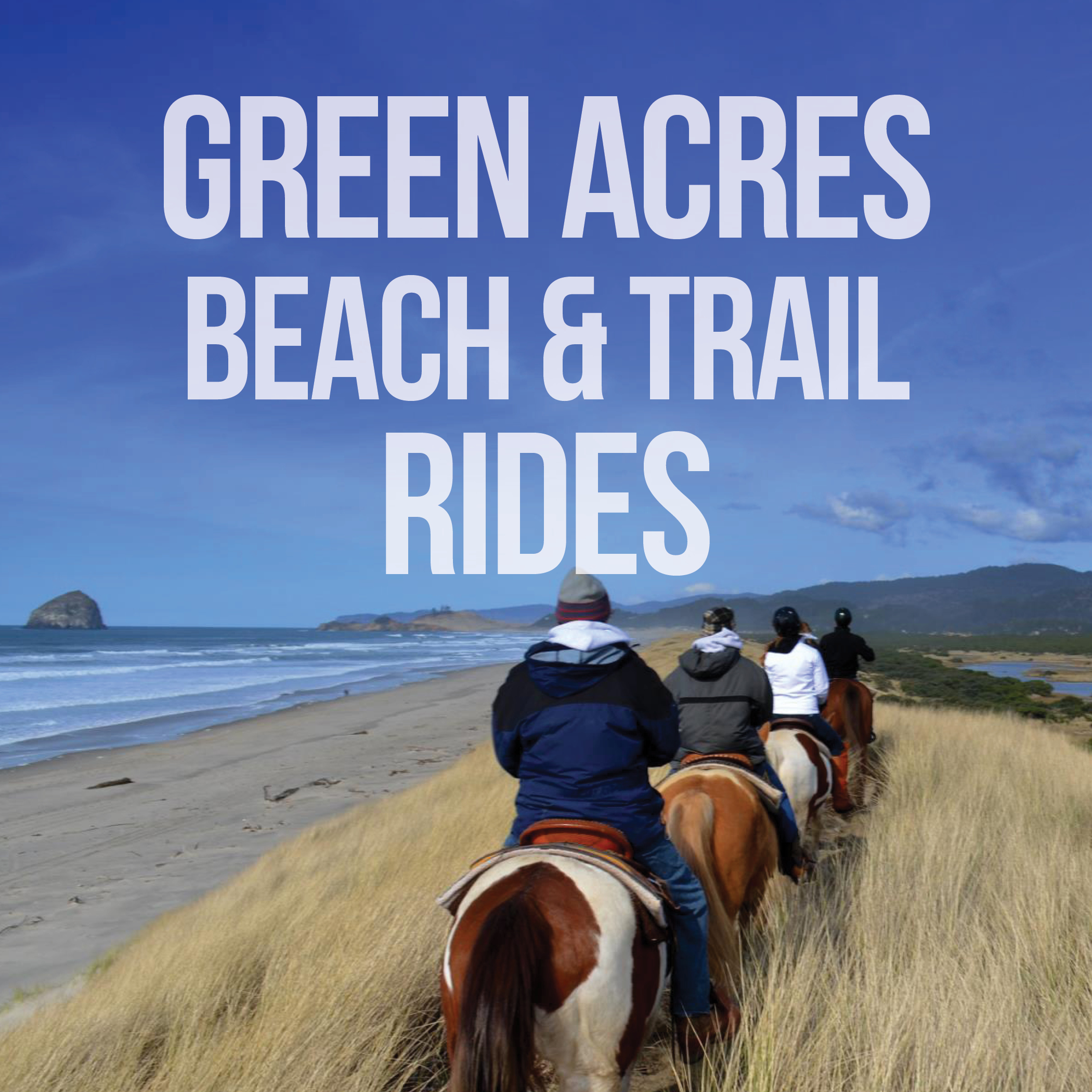 GREEN ACRES BEACH & TRAIL RIDES - LINCOLN CITY, OREGON    READ MORE