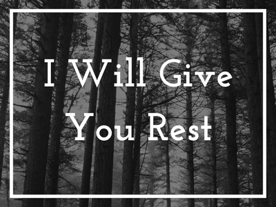 I Will Give You Rest.png