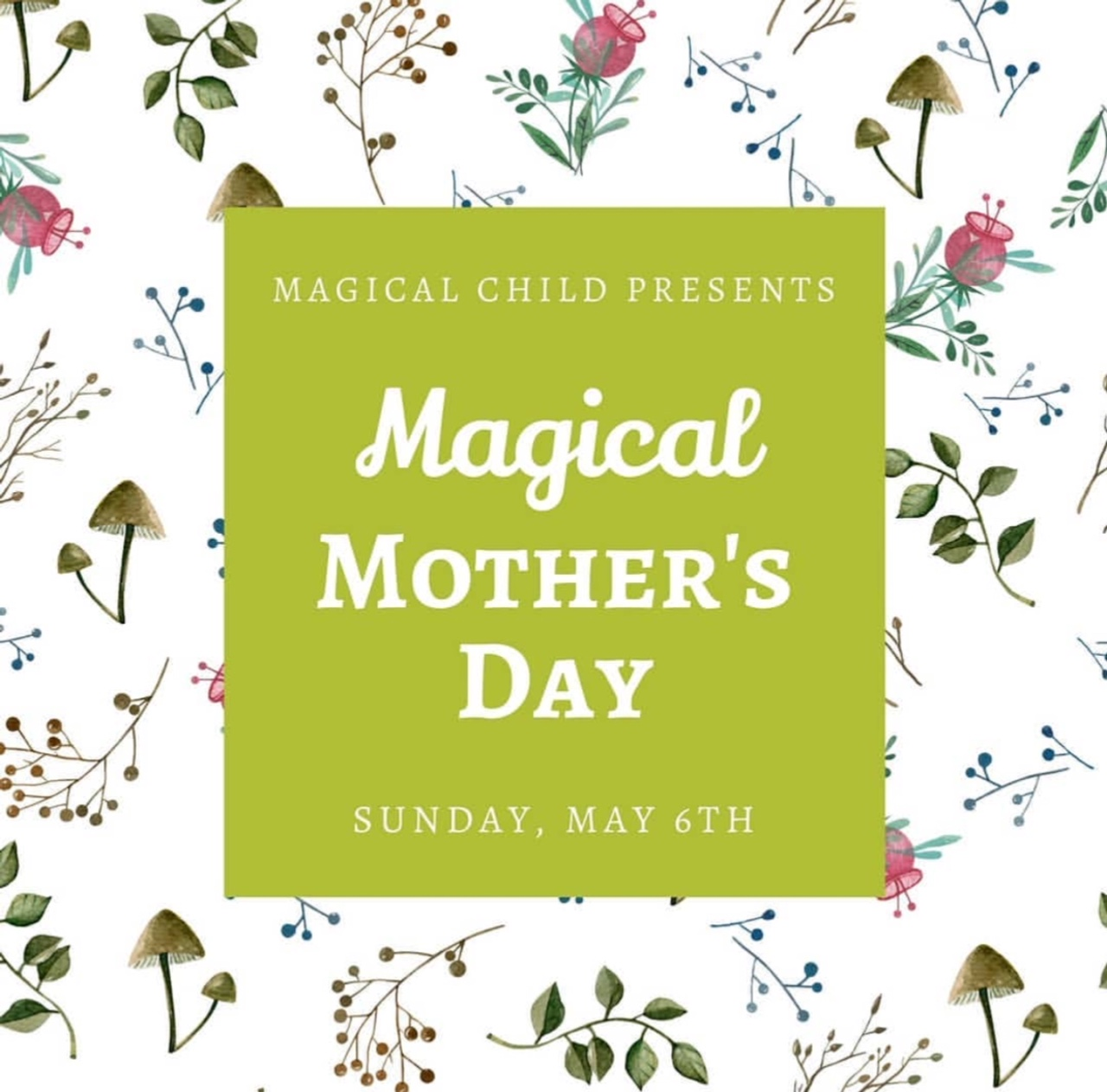 Wildcraft Urban - Magical Child - Mother's Day Event