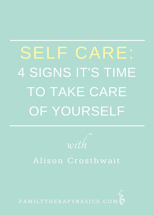 Self Care-4 Signs It's Time to Take Care of Yourself