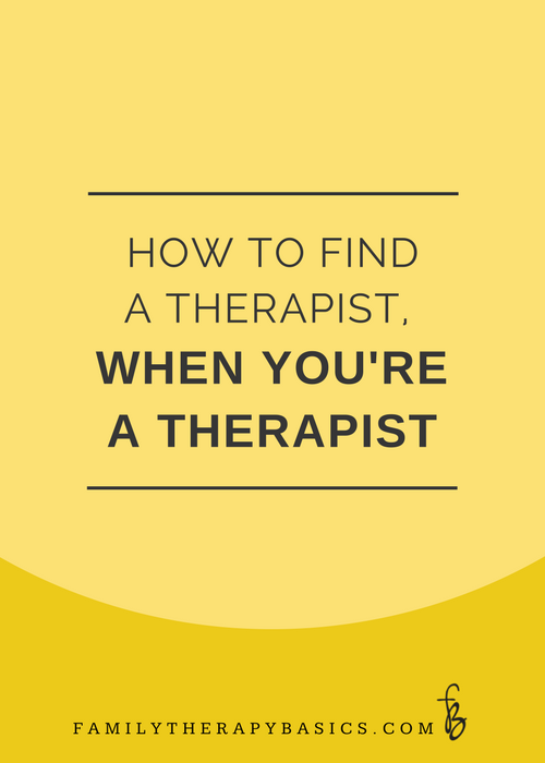 How to find a therapist when you're a therapist