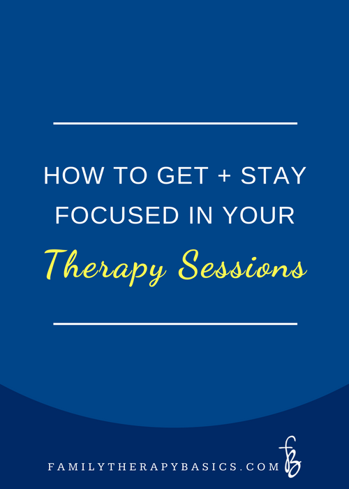 How to get and stay focused in therapy sessons