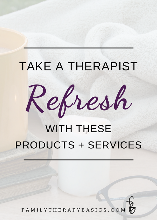 Take a Therapist Refresh with These Products and Services