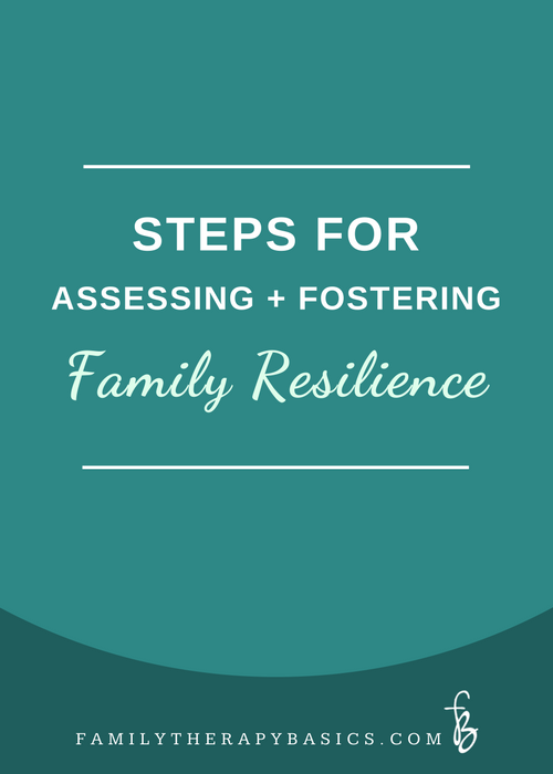 Assessing and Fostering Family Resilience in Therapy