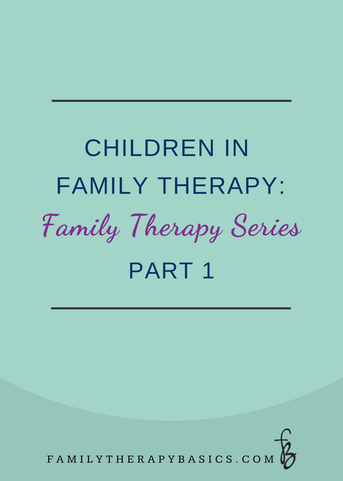 Working With Children in Family Therapy