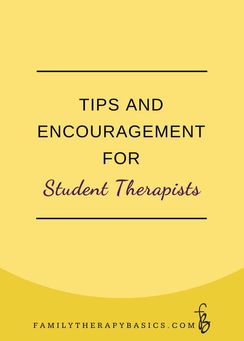 Tips and Encouragement for Student Therapists
