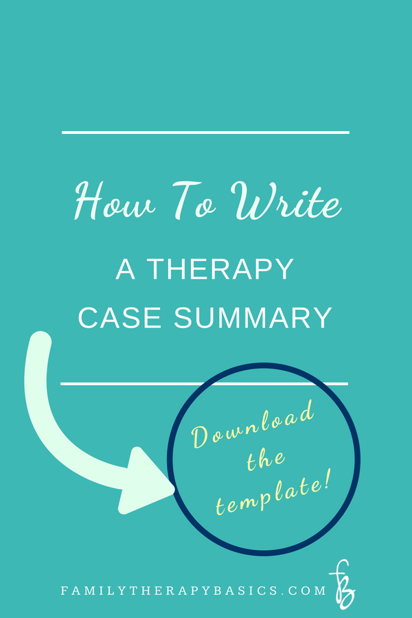 How to Write A Therapy Case Summary | Family Therapy Basics