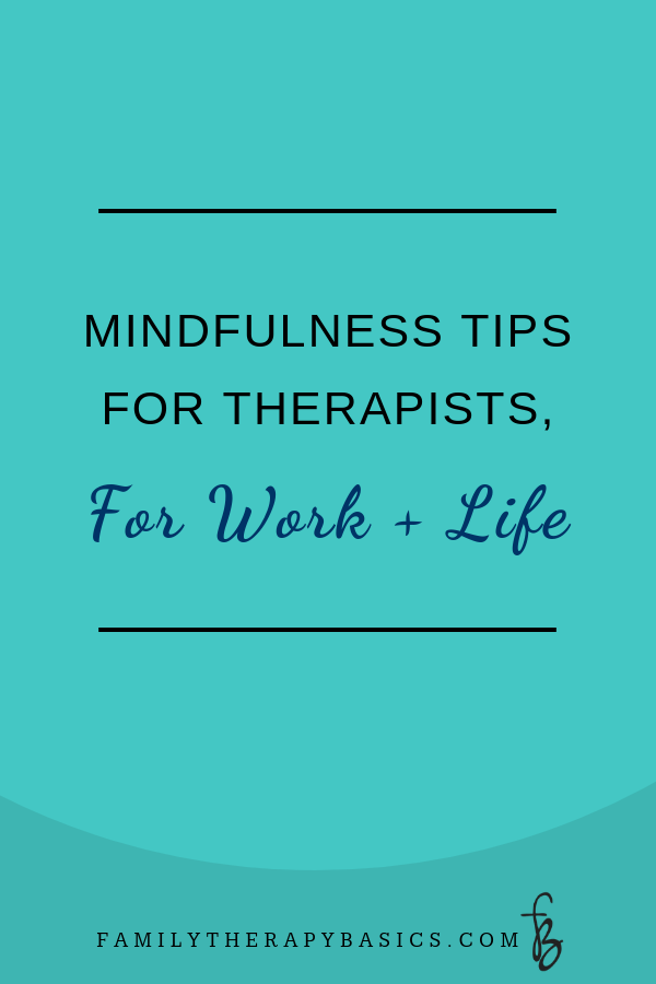 Mindfulness Tips for Therapists