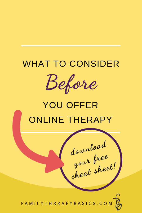 Before You Offer Online Therapy | Family Therapy Basics