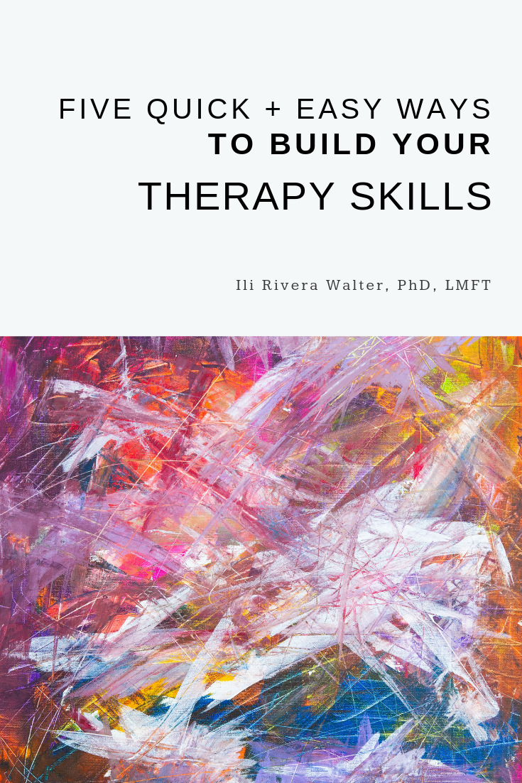 5 Quick and Easy Ways to Build Your Therapy Skills