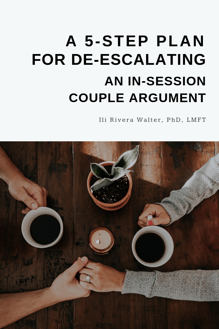 A 5-Step Plan for De-escalaing An In-Session Couple Argument