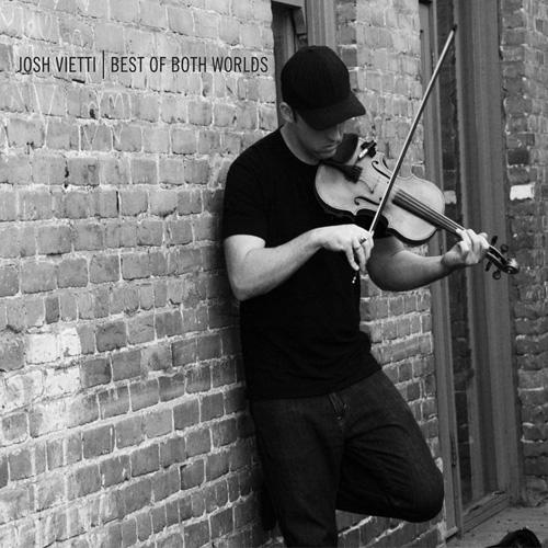 Josh Vietti | Best Of Both Worlds