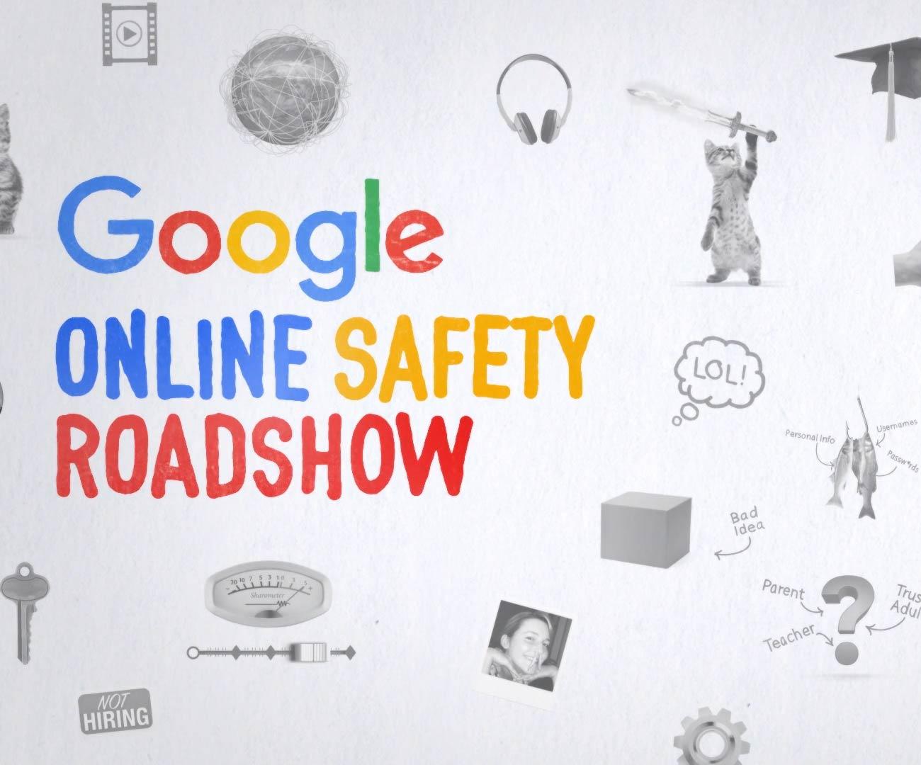 Google: Online Safety Roadshow (series)