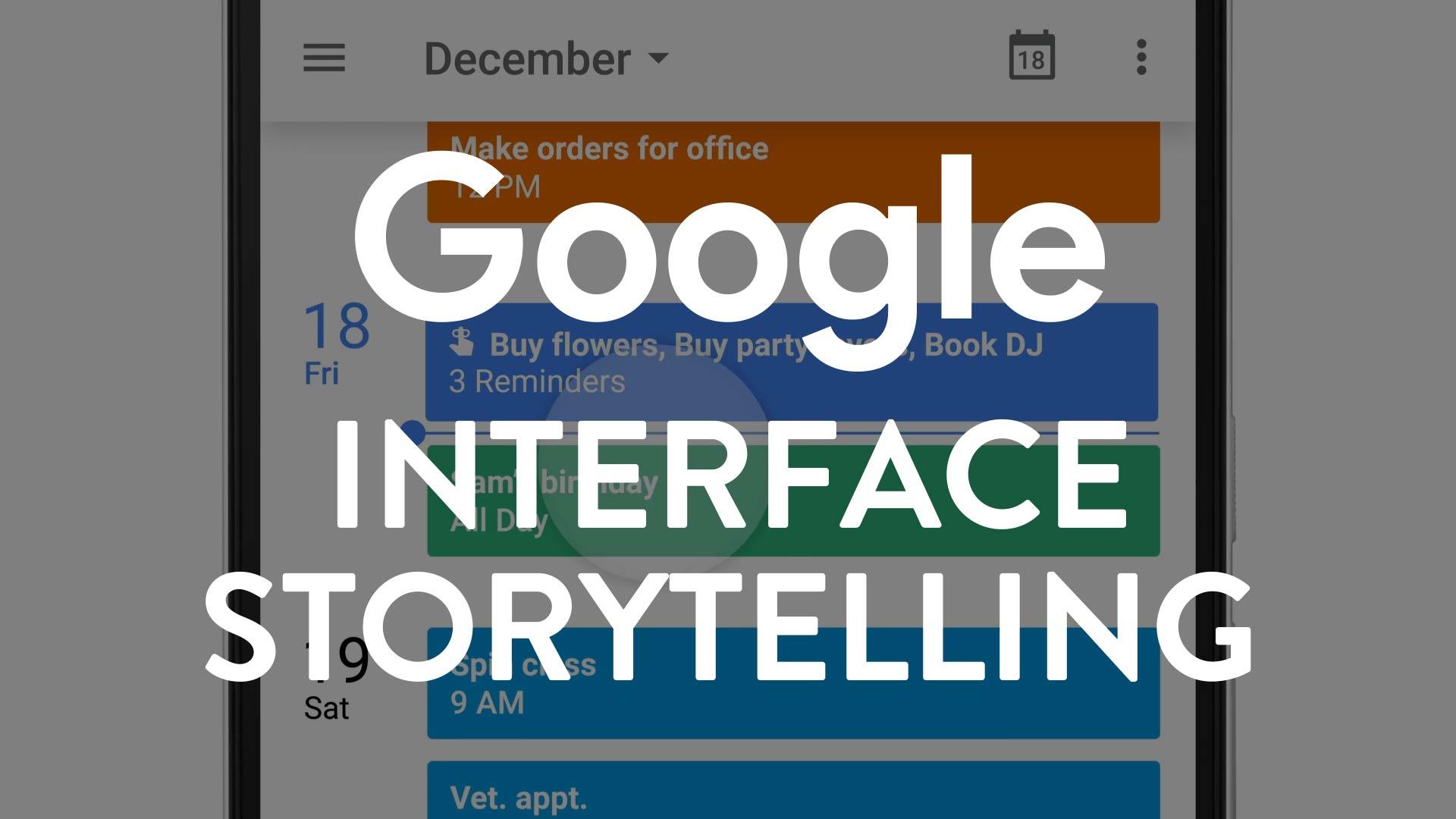 Google: Interface Storytelling