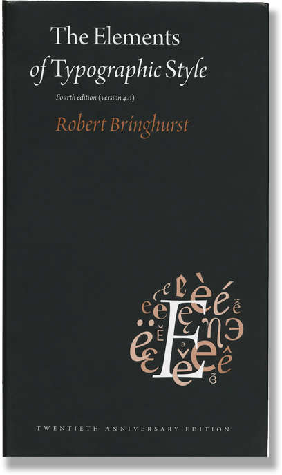 The Elements of Typographic Style by Robert Bringhurst (Paperback)