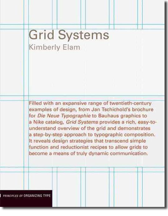 Grid Systems: Principles of Organizing Type by Kimberly Elam