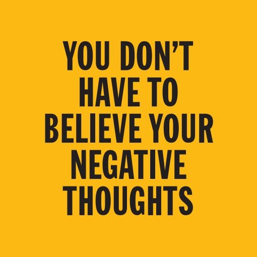 don't believe negative thoughts.jpg