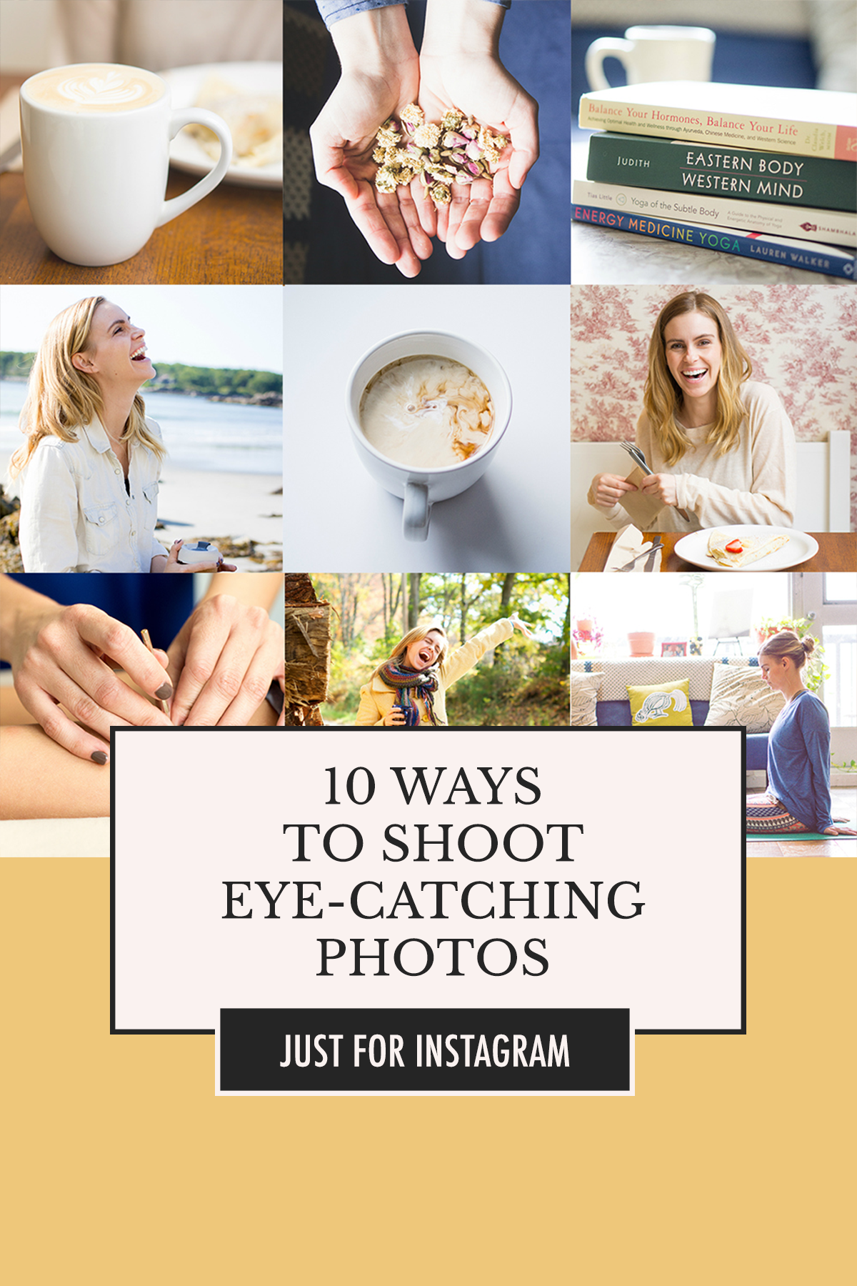 10 Ways to Shoot Eye-Catching Photos for Instagra,