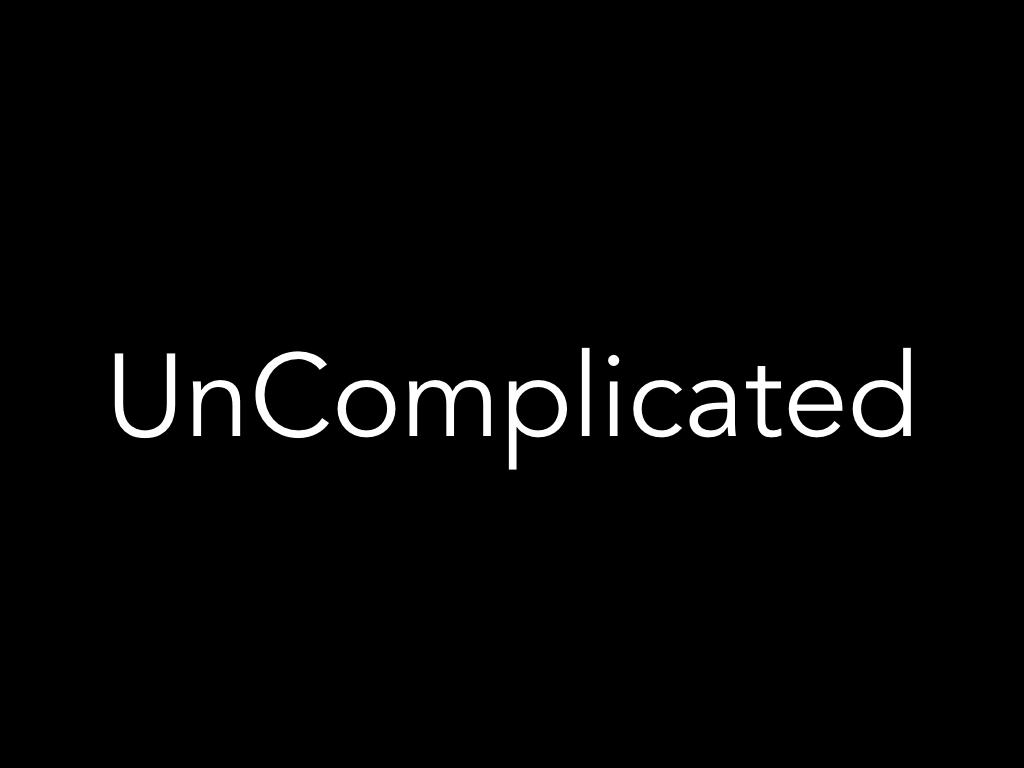 Uncomplicated.001.jpeg