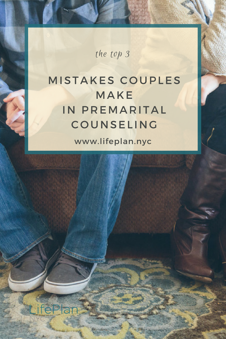 Top 3 Mistakes Couples Make in Premarital Counseling.jpg