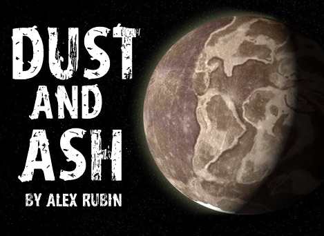 Dust and Ash