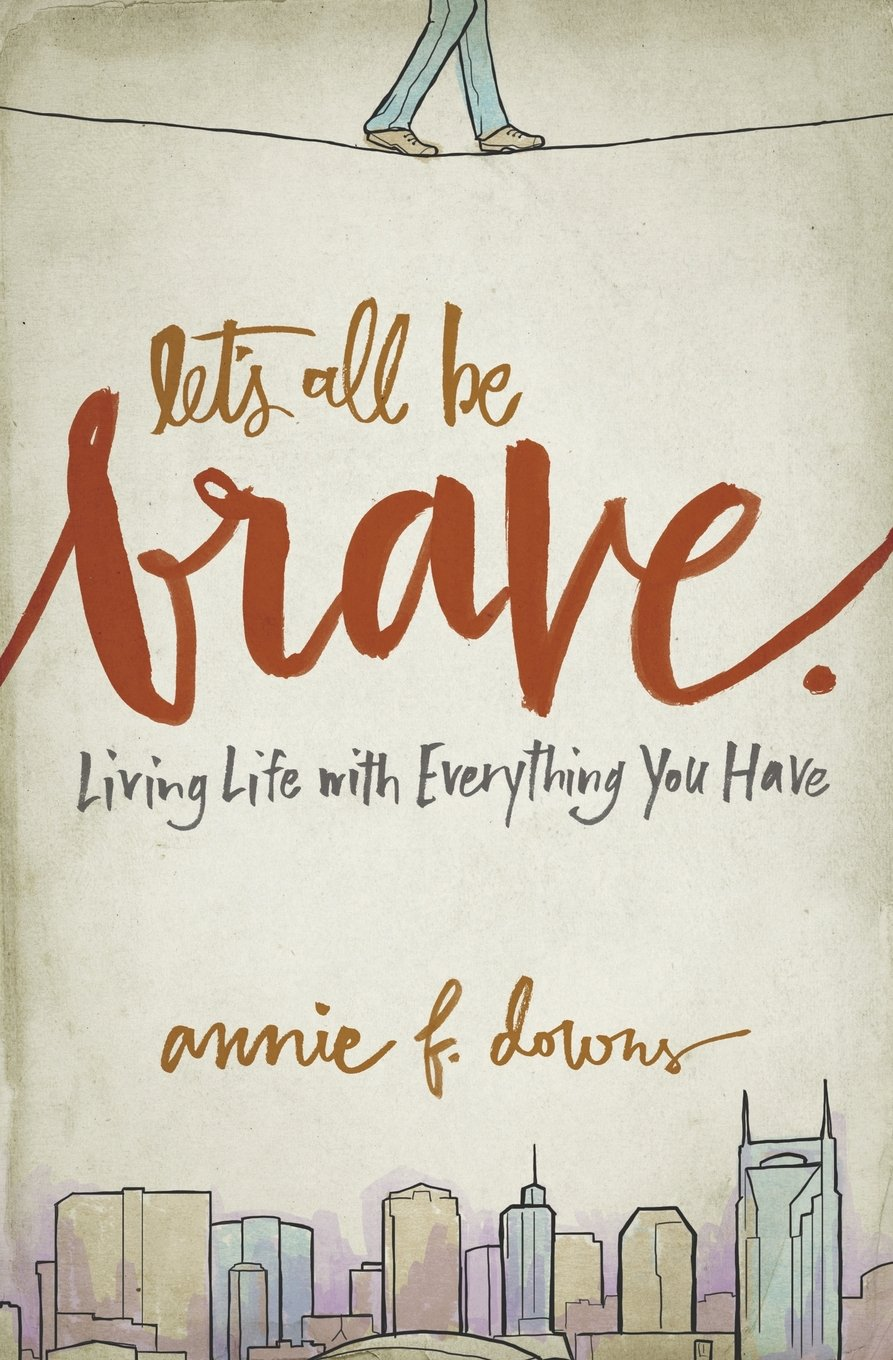 """let's all be brave""    $13.13"
