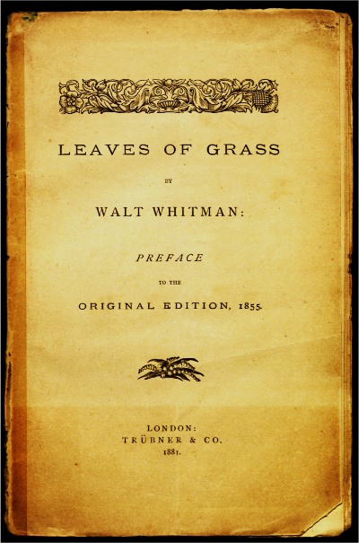 """It is no discredit to Walt Whitman that he wrote  Leaves of Grass , only that he did not burn it afterwards.""   Thomas Wentworth Higginson,  The Atlantic , 1867."