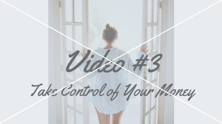 Lesson #3   Coming Soon:  Take Control of Your Money