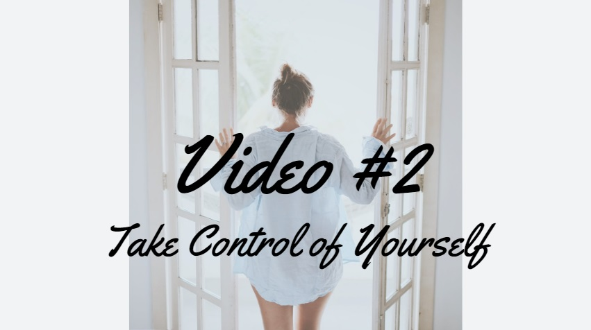 Lesson #2    Take Control of Yourself