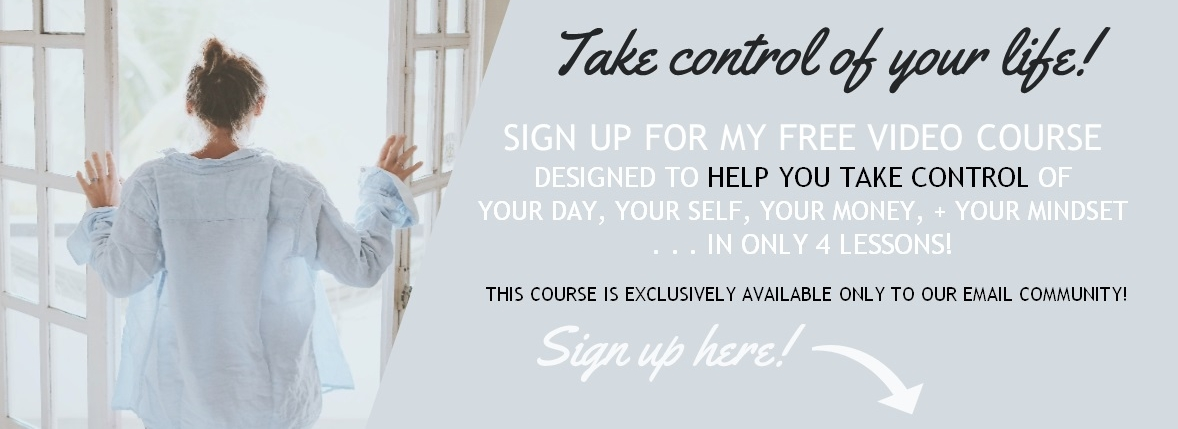This FREE course is a MUST for anyone wanting to take control of their life! | motherhod | life hacks for moms   | free course | budgeting help | inspirational living | how to beat depression | how to get my life together
