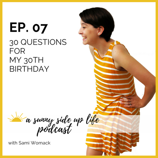 [EP. 07] a sunny side up life podcast thumbnail.png