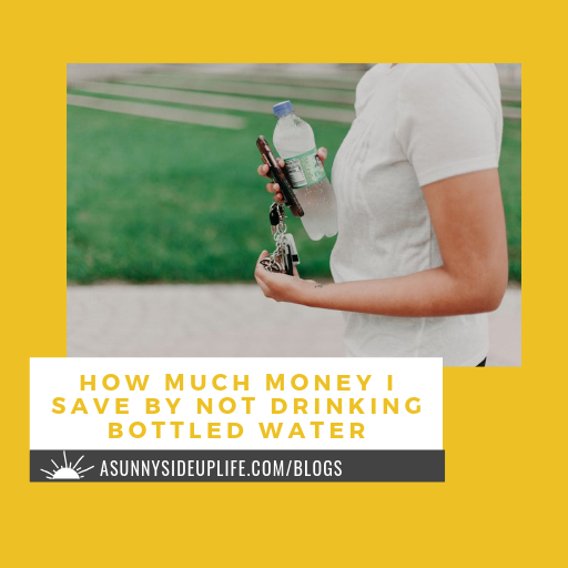 [How Much Money I Save By Not Drinking Bottled Water] blog thumbnail (1).png