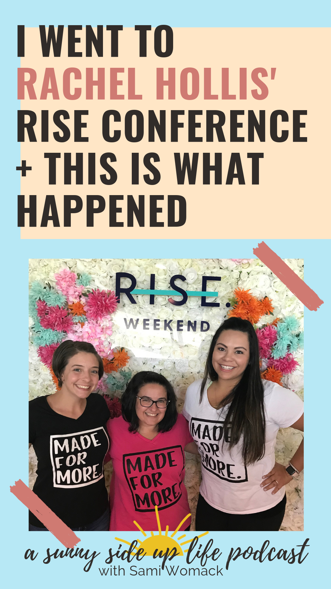 Rise Conference takeaways | what i learned | rachel hollis | girl wash your face | girl stop apologizing | risexdallas | rise podcast | podcast for women | intentional living | self care | personal development | podcasts for motivation