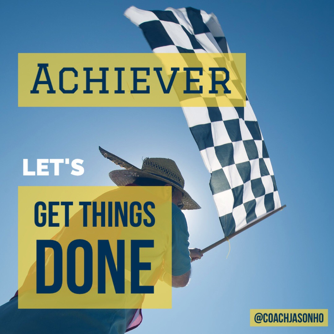 Singapore - StrengthsFinder Achiever likes to get things done