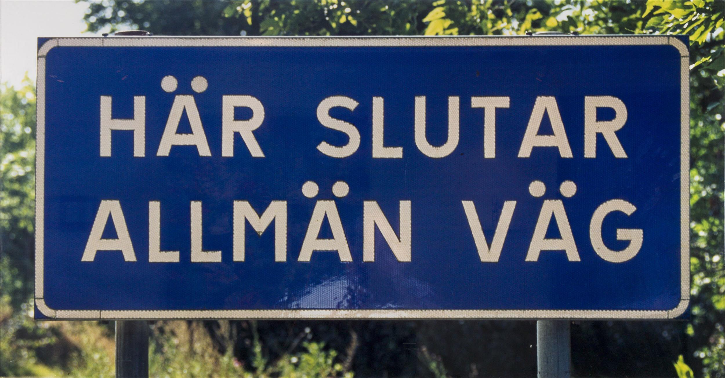 Dan Wolgers   Här slutar allmän väg V  1995 Signerad och daterad a tergo C-print.  Upplaga 3 exemplar 120 x 235 cm