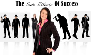 The Side Effects Of Success