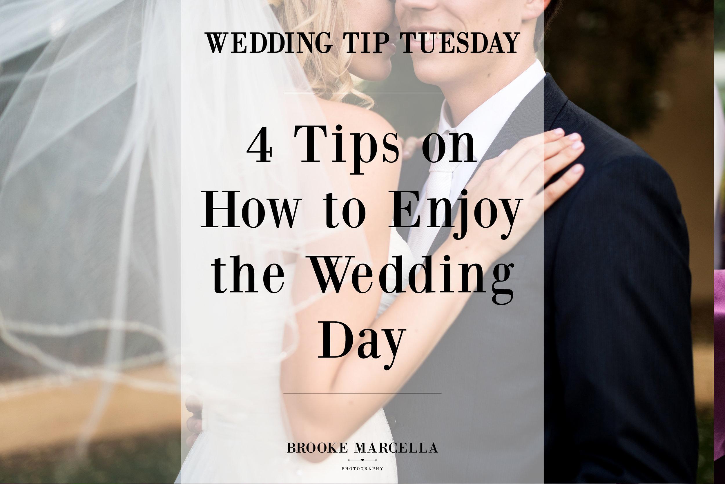4 Tips to Enjoy your Wedding Day | Wedding Tip Tuesday