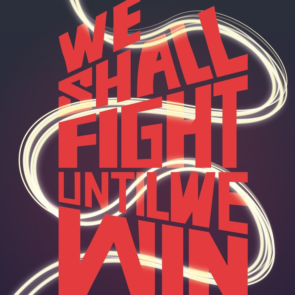 WE SHALL FIGHT...    We Shall Fight Until We Win  is the graphic novel - co-published with BHP Comics - celebrating a century of pioneering political women in the UK, in honour of the UK centenary of the first wave of women gaining the right to vote in the UK. Celebrating ceiling smashers, firsts, and those who continue to fight today.