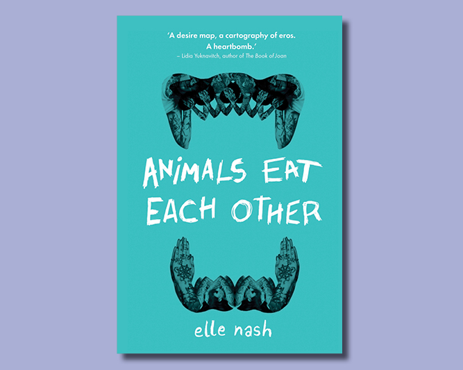 Fiction:  Animals Eat Each Other  - £9.99
