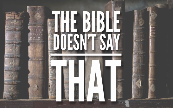 The-Bible-Doesnt-Say-That.jpg