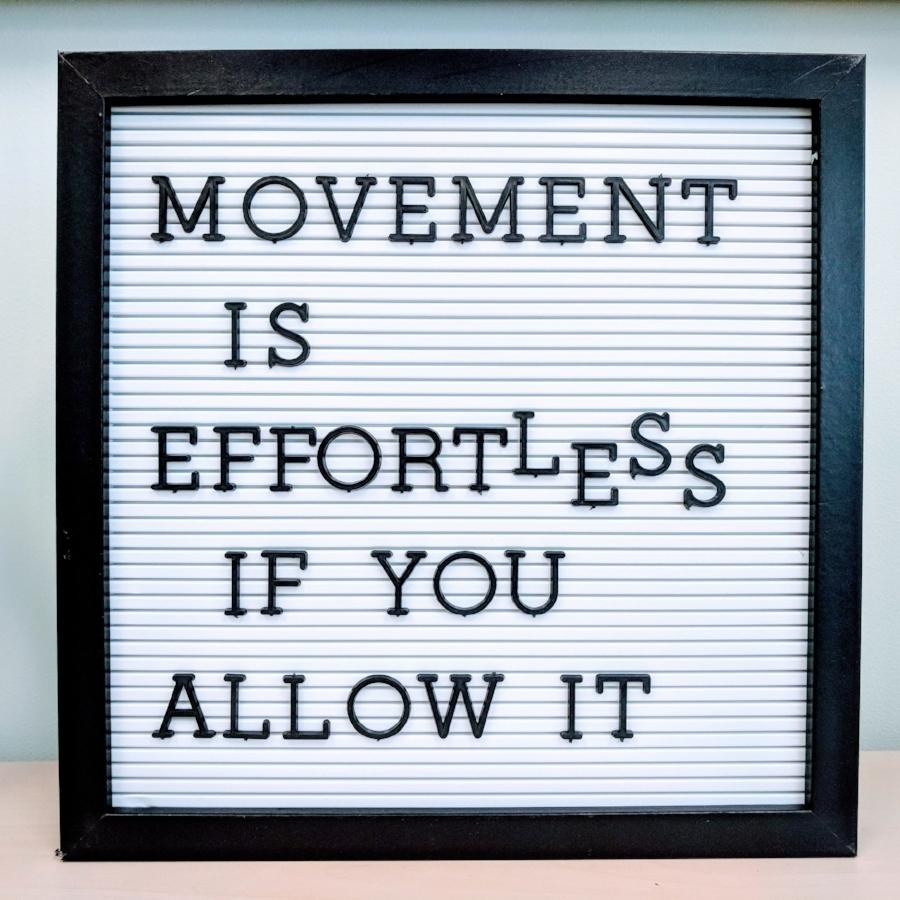 movement is effortless