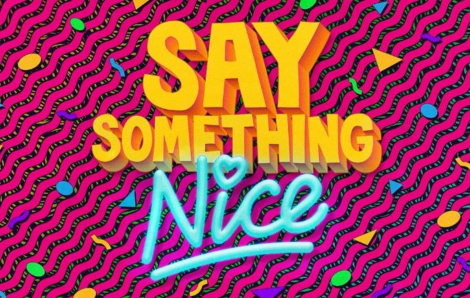 say something nice.png