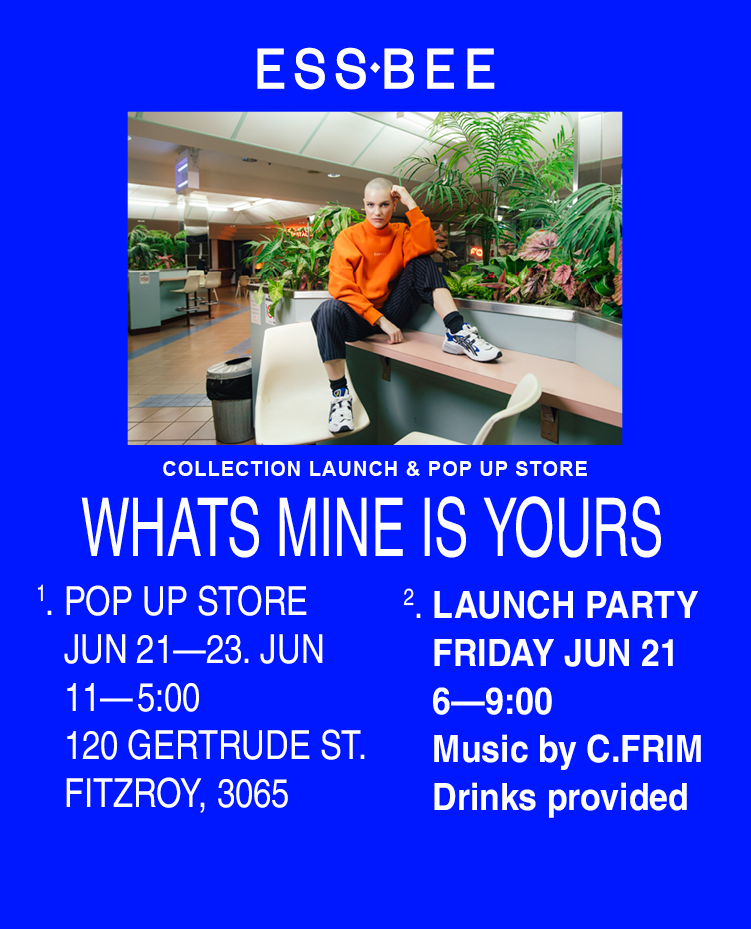 ESS.BEE'WHAT'S MINE IS YOURS' STORE + LAUNCH - ESS ⬩ BEE is all about feeling comfortable living as the person you want to be. Since December 2017, our brand has sought to walk societies imposed line between masculine and feminine—with each individual customer having the chance to take the piece in the direction that best suits their identity.To celebrate the fine frootz of our labour ESS.BEE is hosting a launch and pop up store for our first collection titled-