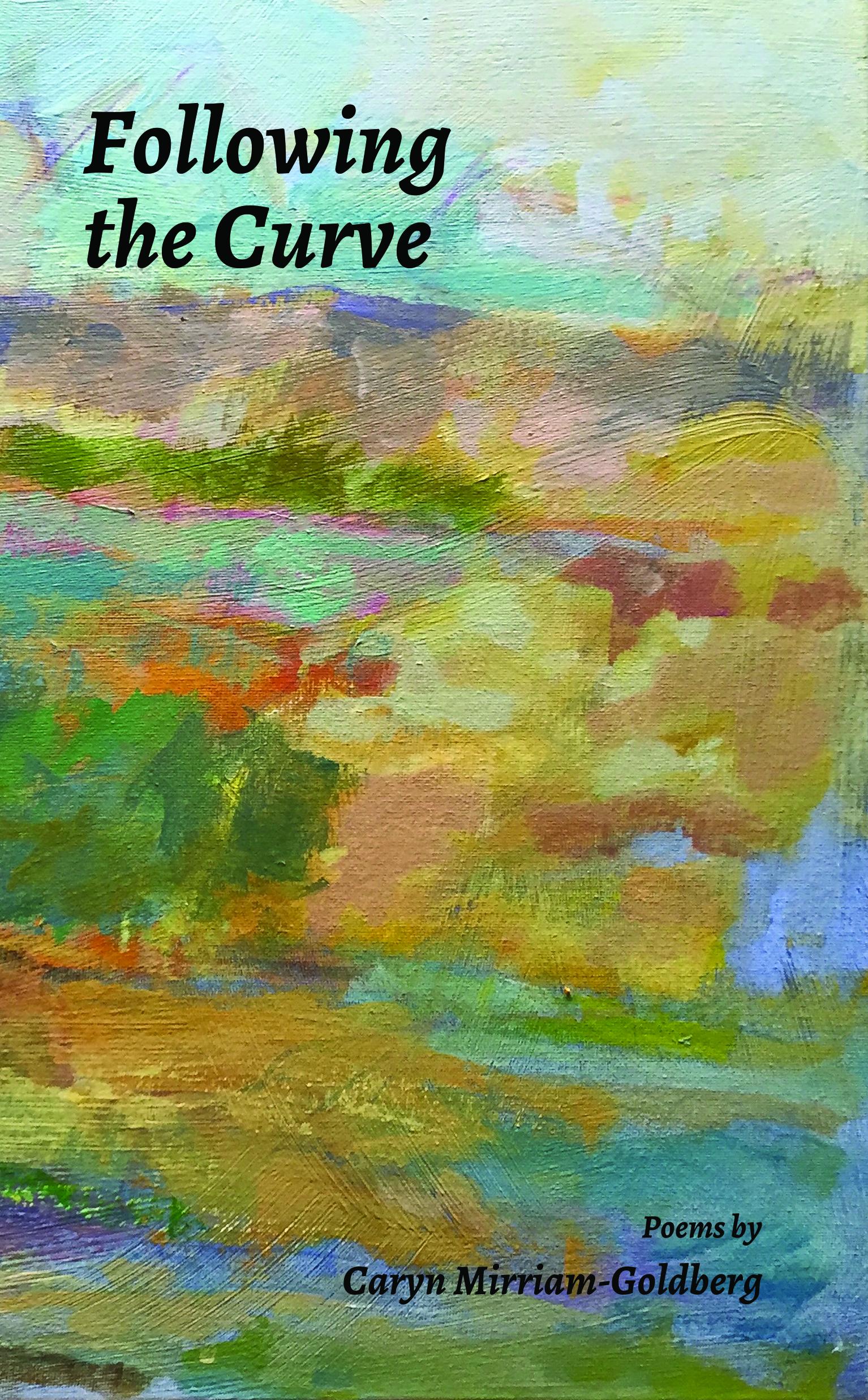 Caryn Mirriam-Goldberg, Following the Curve, cover, 9-28-17.jpg