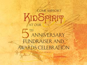 On November 11, KidSpirit Online celebrates its birthday with the 5th Anniversary Fundraiser and KidSpirit Awards Celebration in New York City.  Featuring a performance by the World Youth Alliance Chamber Orchestra, remarks by KidSpirit's Spiritual Elder Award winner Lama Surya Das, and a silent auction, all proceeds benefit KidSpirit's unique forum to foster dialogue among youth of all backgrounds and faith traditions about life's big questions.  For more information, and to register for the event, visit KidSpirit's Fifth Anniversary and Awards Celebration  event page .