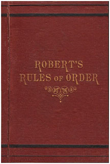 The original 1876 Robert's Rules of Order written by U. S. Army Brig. Gen. Henry Martyn Robert – Photo: Wikipedia