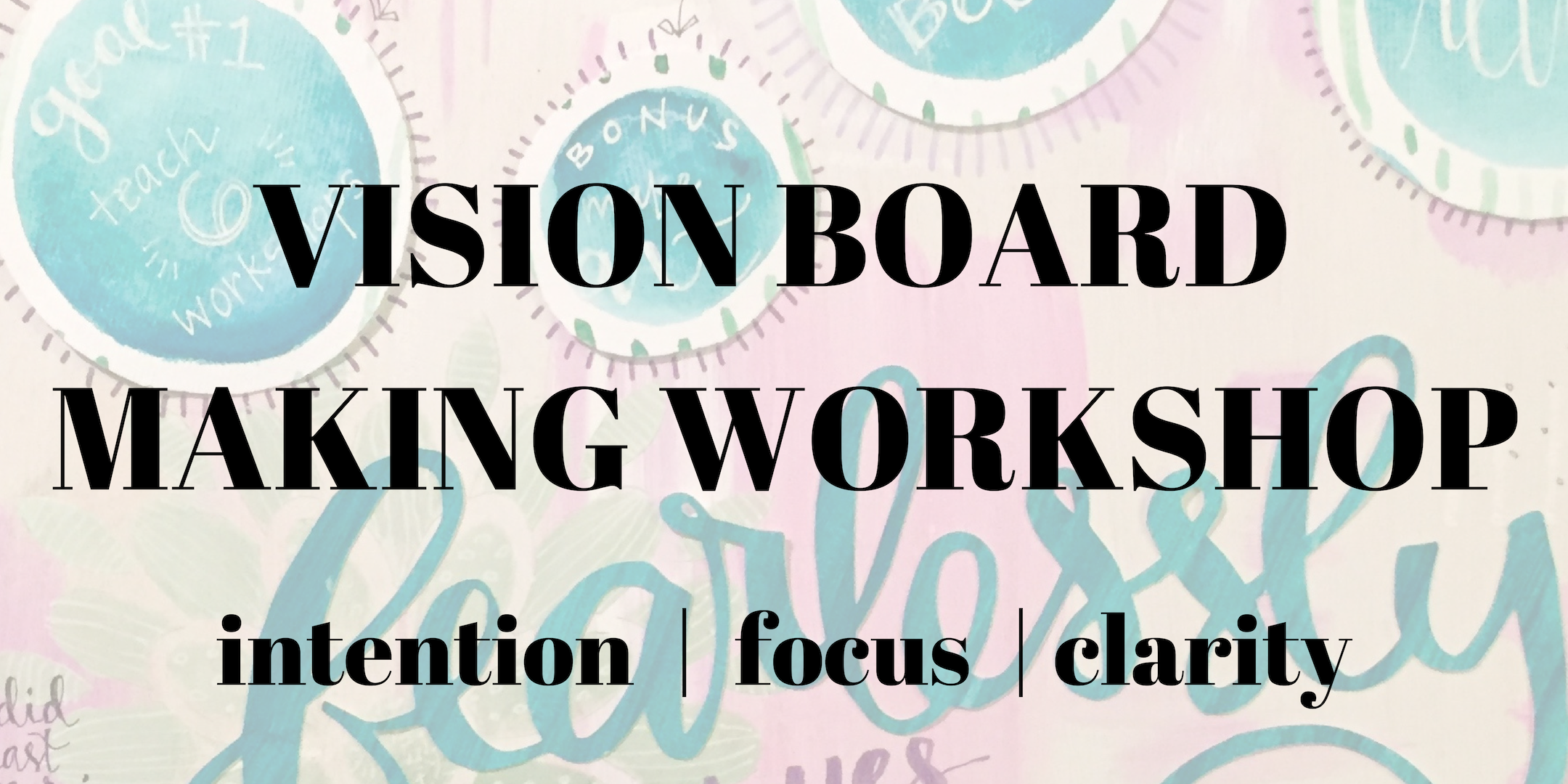 VISION BOARD MAKING WORKSHOP.png
